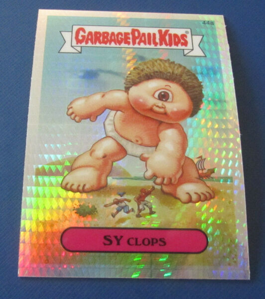 2014 GARBAGE PAIL KIDS CHROME 2 PRISM REFRACTOR #44A SY CLOPS    NMMT