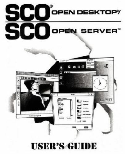SCO Open Desktop/SCO Open Server User's Guide: By Santa Cruz Operations