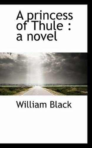 A Princess Of Thule: A Novel: By William Black $33.38