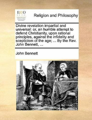 Divine Revelation Impartial And Universal: Or An Humble Attempt To Defend Ch... $24.65