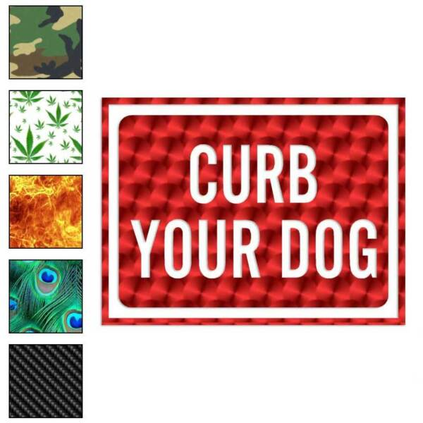 Curb Your Dog Business Sign Decal Sticker Choose Pattern Size #4015 $3.95