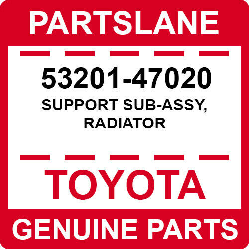 53201-47020 Toyota OEM Genuine SUPPORT SUB-ASSY RADIATOR