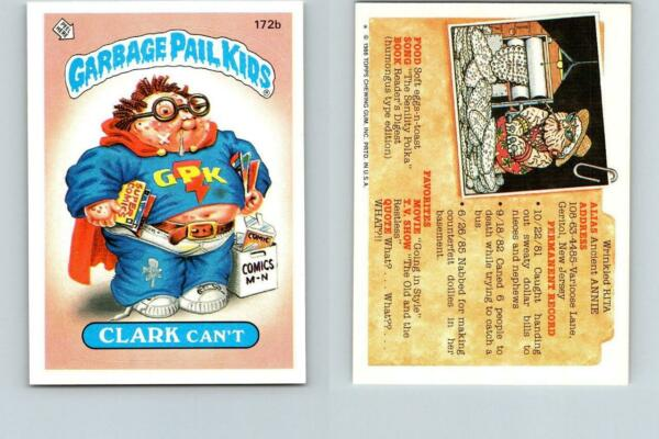 1986 SERIES 5 TOPPS GPK GARBAGE PAIL KIDS 172b CLARK CAN'T