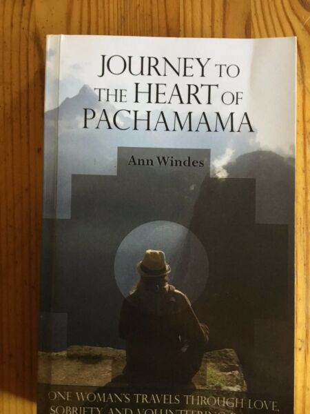 Journey To The Heart Of Pachamama.  Ann Windes