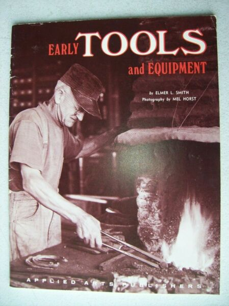 Early Tools and Equipment Booklet Elmer Smith $6.95