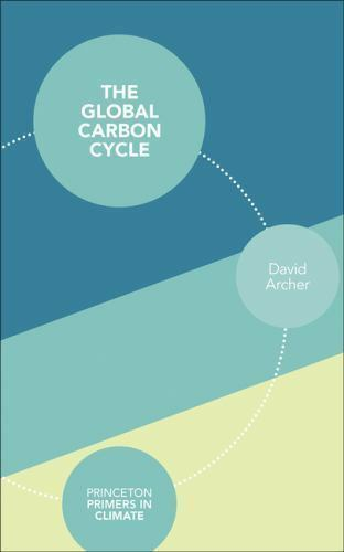 The Global Carbon Cycle princeton Primers In Climate : By David Archer $46.29