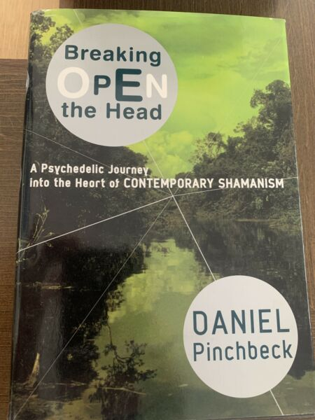 Breaking Open the Head : A Psychedelic Journey into the Heart of Contemporary...