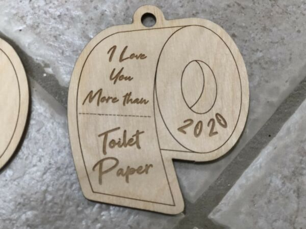 I Love You More Than Toilet Paper Christmas Ornament 2020 Wood Pandemic