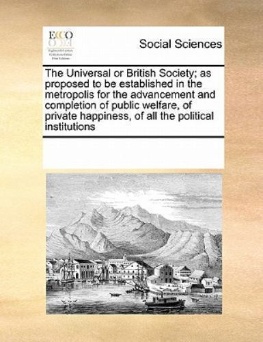 The Universal Or British Society; As Proposed To Be Established In The Metrop... $18.54