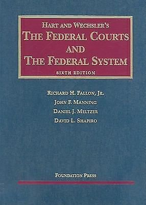 The Federal Courts and the Federal System 6th Edition by Richard H. Fallon Jr.