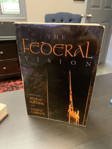 The Federal Vision by J. Steven Wilkins 2004 Trade Paperback