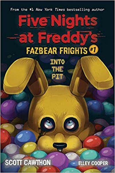 Into the Pit Five Nights at Freddy's: Fazbear Frights #1