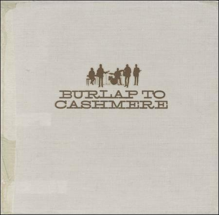 Burlap to Cashmere * by Burlap to Cashmere CD Jul 2011 Jive USA