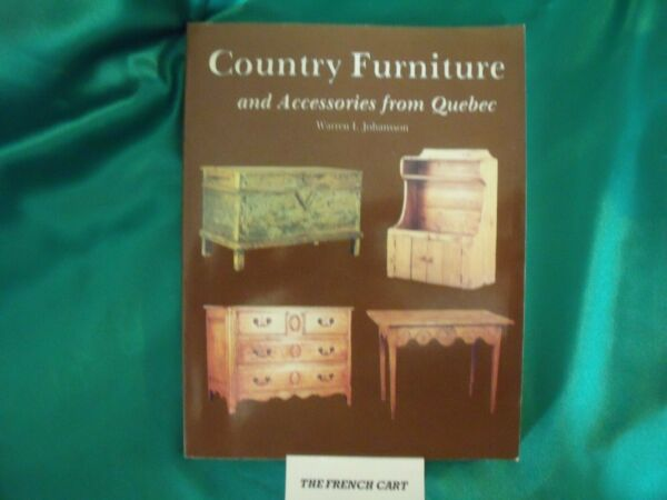 Country Furniture and Accessories from Quebec Book Warren I. Johansson Schiffer $8.25