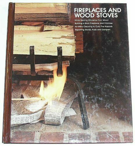 Fireplaces and Wood Stoves by Time Life Books $6.44