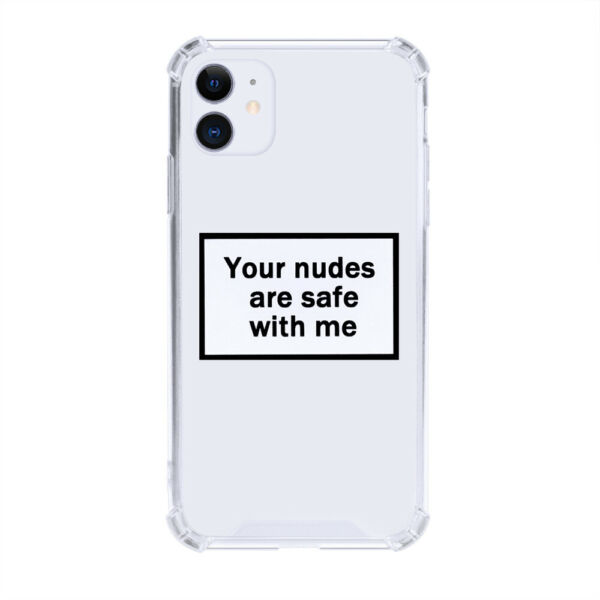 Your Nudes are Safe with Me Case Full Protective Luxury Case for iPhone $10.99