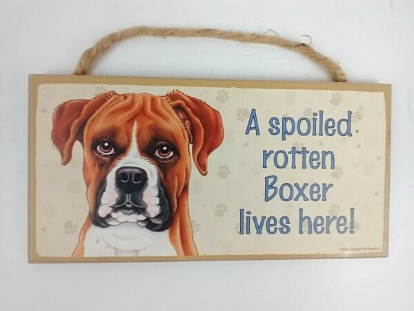 BOXER Dog Spoiled Rotten Boxer Lives Here Wooden Hanging Plaque $6.99