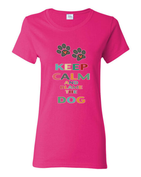 Keep Calm And Blame The Dog Dogs Womens Graphic T Shirt $16.99