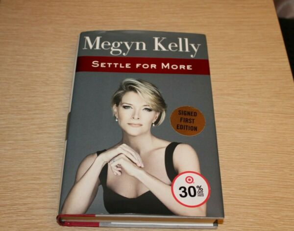 Settle For More by Megyn Kelly SIGNED AUTOGRAPHED FIRST EDITION 2016 Hardcover
