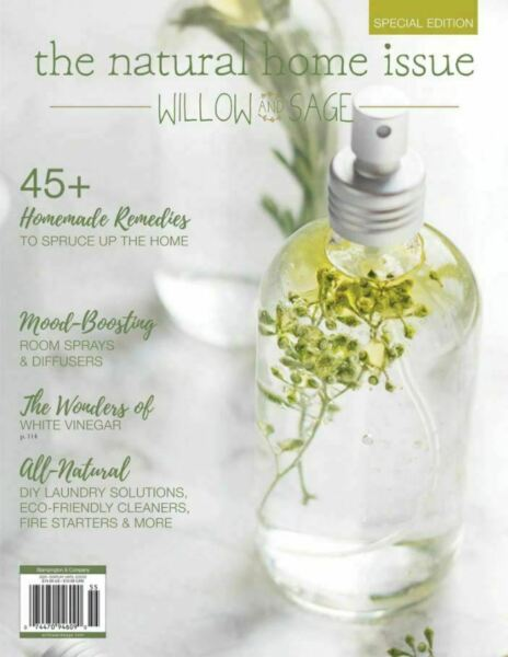 THE NATURAL HOME ISSUE WILLOW amp; SAGE SPECIAL EDITION 2020 $14.99