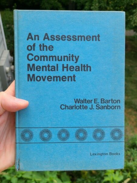 An Assessment of the Community Mental Health Movement by Barton and Sanborn 1977