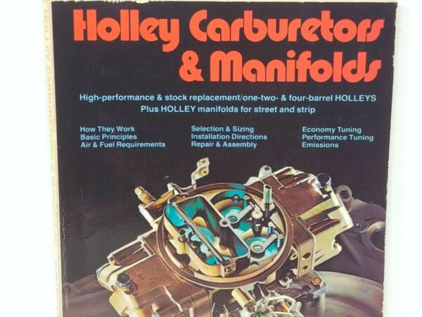 H.P. Books Holley Carburetors amp; Manifolds 1976 Edition by Mike Urich Bill Fisher $15.90