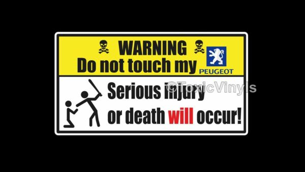 WARNING Do not touch my Peugeot car sticker funny warning laptop sticker GBP 3.99