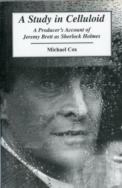 A study in celluloid: A producer's account of Jeremy Brett as Sherlock Holmes