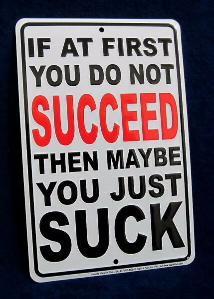 IF YOU DON#x27;T SUCCEED *US MADE* Embossed Sign Man Cave Bar Garage Wall Decor $12.95