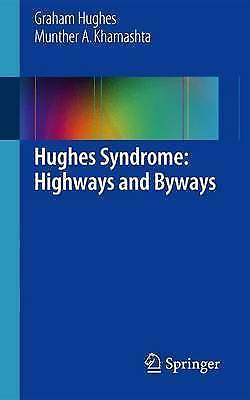 NEW Hughes Syndrome: Highways and Byways by Graham Hughes