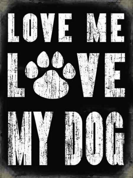 LOVE ME LOVE MY DOG Vintage Style Metal Wall Style Dog Lovers Gift Tin Plaque