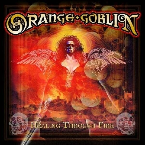 ORANGE GOBLIN - HEALING THROUGH FIRE (RE-RELEASE INCL.2 BONUS TRA  CD NEW+