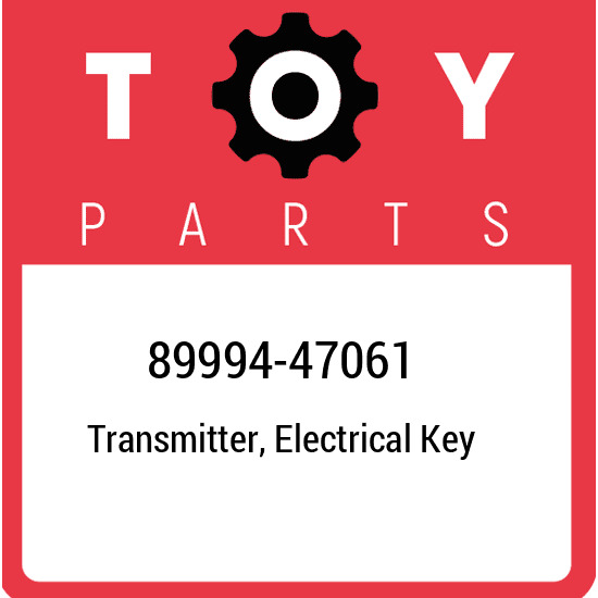 89994-47061 Toyota Transmitter electrical key 8999447061 New Genuine OEM Part