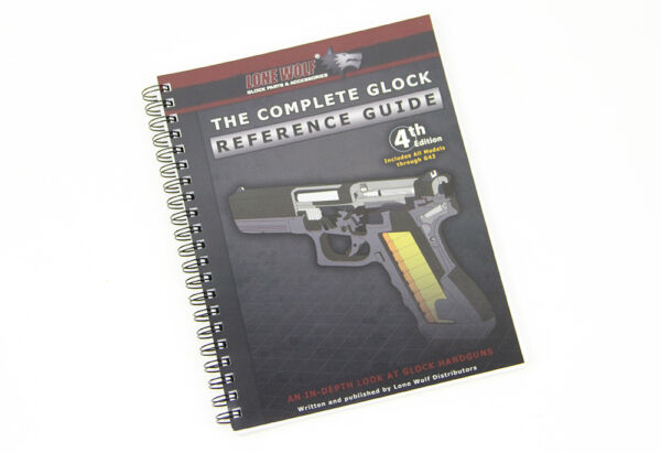 The Complete Glock Reference Guide 4th Edition Must Have for the Glock Owner $30.95