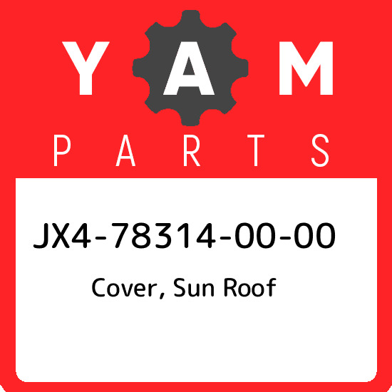 JX4-78314-00-00 Yamaha Cover sun roof JX4783140000 New Genuine OEM Part