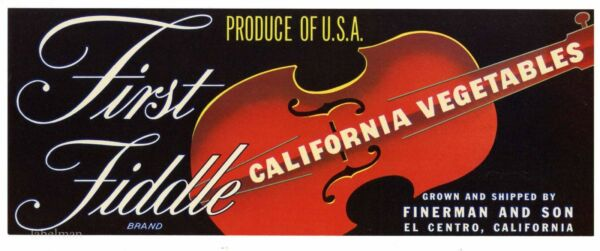FIRST FIDDLE Brand Music El Centro *AN ORIGINAL PRODUCE CRATE LABEL*  L14