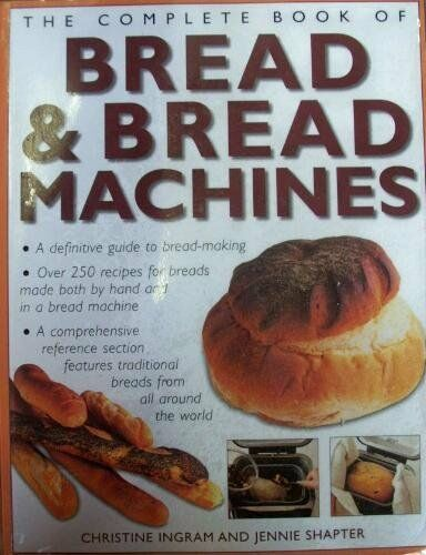 The Complete Book of Bread amp; Bread Machines By Jennie ShapterChristine Ingram