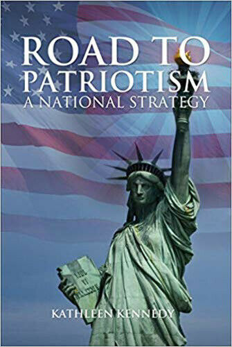 Road to Patriotism : A National Strategy by Kathleen Kennedy (2014 Paperback)
