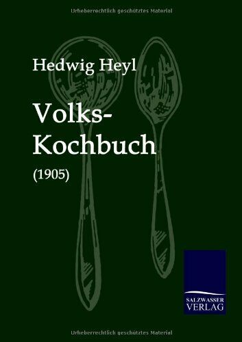 Volks Kochbuch 1905 by Heyl Hedwig New 9783861950059 Fast Free Shipping