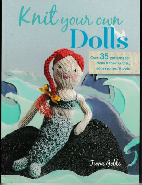 Knit Your Own Dolls Patterns for Dolls & Outfits (Orig. Price: $19.95) NEW!