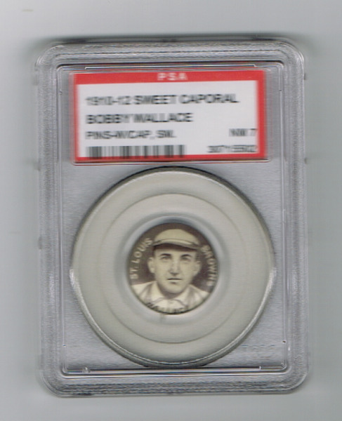 1910-12 SWEET CAPORAL PINS (P2) BOBBY WALLACE *PSA 7* *W CAP SMALL LETTERS* *HOF
