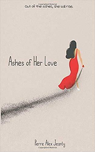 Ashes of Her Love (Paperback 2019) by Pierre Alex Jeanty Jada Hawkins