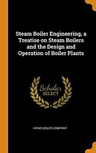 Steam Boiler Engineering a Treatise on Steam B Company $56.60