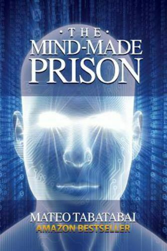The Mind-Made Prison by Mateo Tabatabai (2012 Paperback)