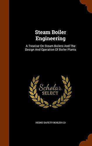 Steam Boiler Engineering: A Treatise On Steam B Co $56.64
