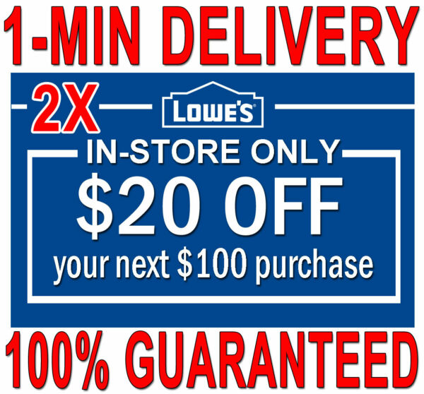 TWO (2X) Lowes $20 OFF $100 1-MIN DELIVERY 2COUPONS INSTORE ONLY 𝐄𝐗𝐏 𝟖/𝟕