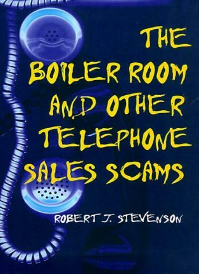 The Boiler Room and Other Telephone Sales Scams Stevenson 9780252069345 New . $34.23