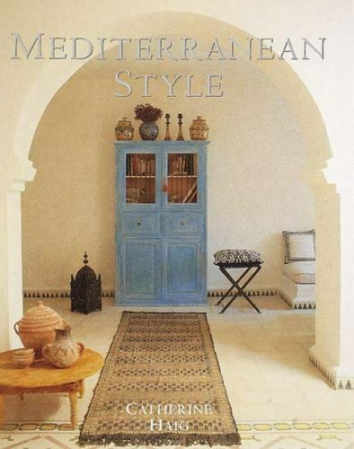 Mediterranean Style: Relaxed Living Inspired by Strong Colors and Natural Ma... $7.95