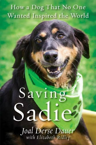 Saving Sadie: How a Dog That No One Wanted Inspired the World $5.09