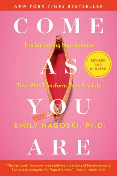 Come as You Are: Revised and Updated: The Surprising...Emily Nagoski NEW Paprbck $16.90